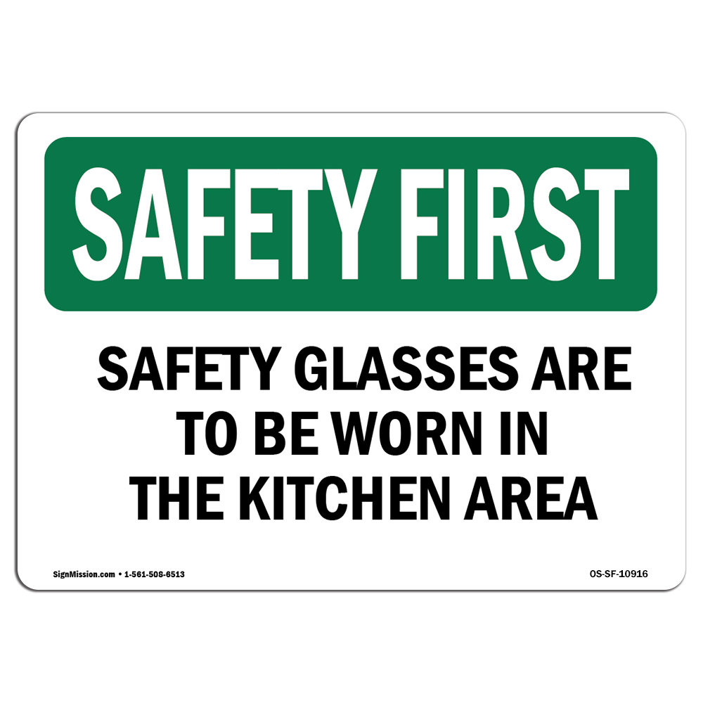 OSHA SAFETY FIRST Sign - Safety Glasses Are To Be Worn In The Kitchen Area   Choose from: Aluminum, Rigid Plastic or Vinyl Label Decal   Protect Your Business, Work Site, Warehouse   Made in the USA