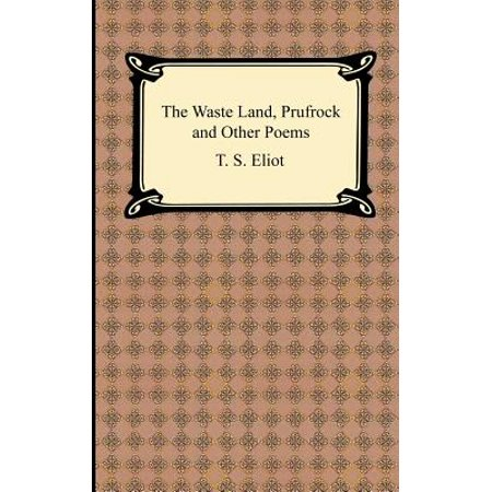 The Waste Land, Prufrock and Other Poems (Ts Eliot The Lovesong Of Alfred Prufrock)