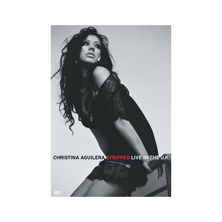 Christina Aguilera: Stripped Live In The U.K. (Christina Aguilera Get Him To The Greek)