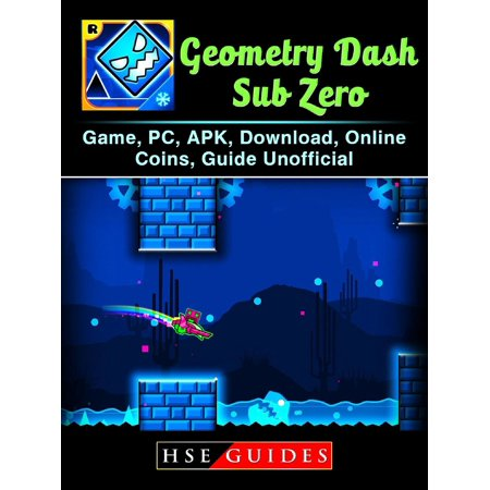 Geometry Dash Sub Zero Game, PC, APK, Download, Online, Coins, Guide Unofficial - eBook - Sub Zero Outfit