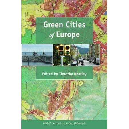 Green Cities Of Europe  Global Lessons On Green Urbanism
