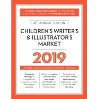 Children's Writer's & Illustrator's Market 2019 : The Most Trusted Guide to Getting Published
