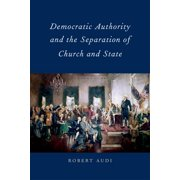 Democratic Authority and the Separation of Church and State - eBook