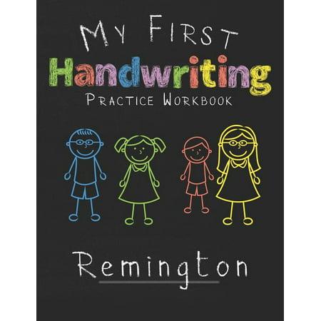 My first Handwriting Practice Workbook Remington : 8.5x11 Composition Writing Paper Notebook for kids in kindergarten primary school I dashed midline I For Pre-K, K-1, K-2, K-3 I Back To School Gift (Paperback)