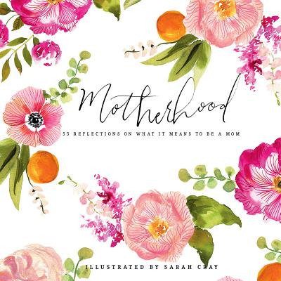 Motherhood : 55 Reflections on What It Means to Be a Mom (What Is Amazon Mom)