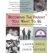 Becoming the Parent You Want to Be - eBook