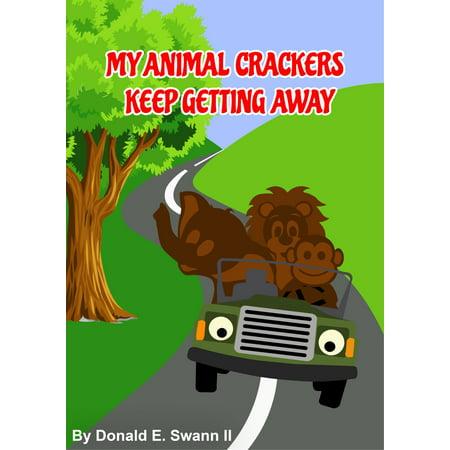 My Animal Crackers Keep Getting Away - - Away Animals