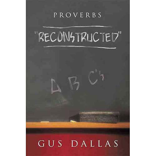 Proverbs: Reconstructed