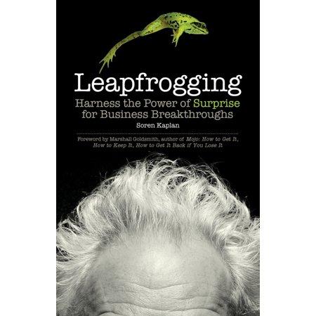 Leapfrogging : Harness the Power of Surprise for Business Breakthroughs