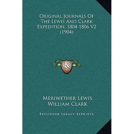 Original Journals of the Lewis and Clark Expedition, 1804-1806 V2 (1904) (Journals Of Lewis And Clark)