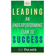 Leading an Underperforming Team to Success - eBook
