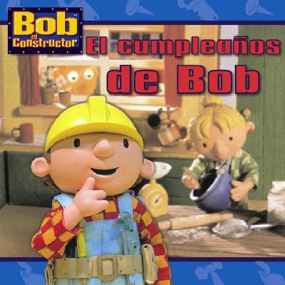 El Cumpleanos de Bob (Bob's Birthday)