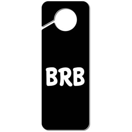 BRB Be Right Back Plastic Door Knob Hanger Sign (Farrah Abraham 2 Back Door And More)