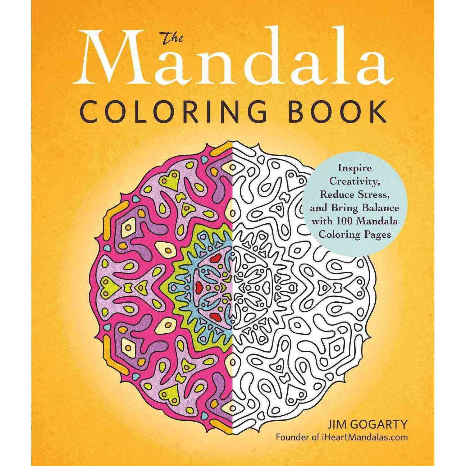 The mandala coloring book jim gogarty - The Mandala Adult Coloring Book Inspire Creativity Reduce Stress And Bring Balance With 100 Mandala Coloring Pages Walmart Com