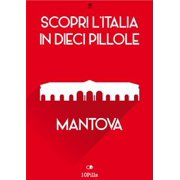 Scopri l'Italia in 10 Pillole - Mantova - eBook