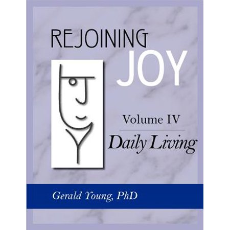 Rejoining Joy : Volume 4 Daily Living (Joy By Young Living)