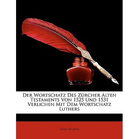 Der Wortschatz Des Zurcher Alten Testaments Von 1525 Und 1531 Verlichen Mit Dem Wortschatz Luthers](Zurchers Hours)