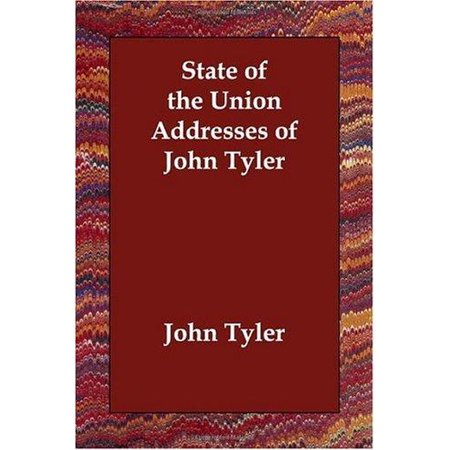 State of the Union Addresses of John Tyler - image 1 of 1