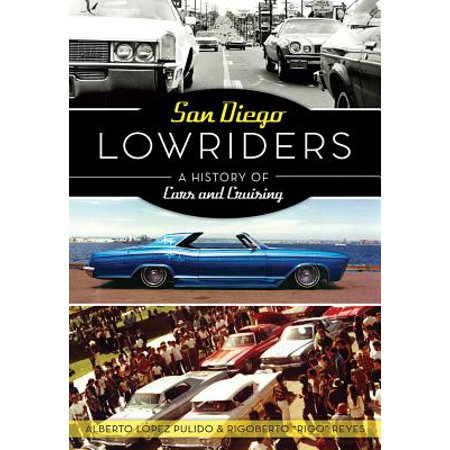 San Diego Lowriders : A History of Cars and