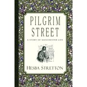 Pilgrim Street : A Story of Manchester Life