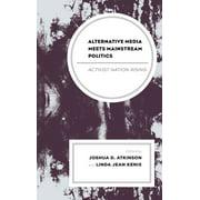 Alternative Media Meets Mainstream Politics - eBook