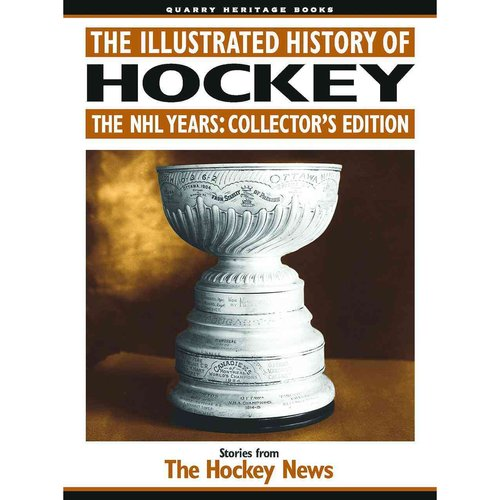 The Illustrated History of Hockey: The NHL Years: Collector's Edition