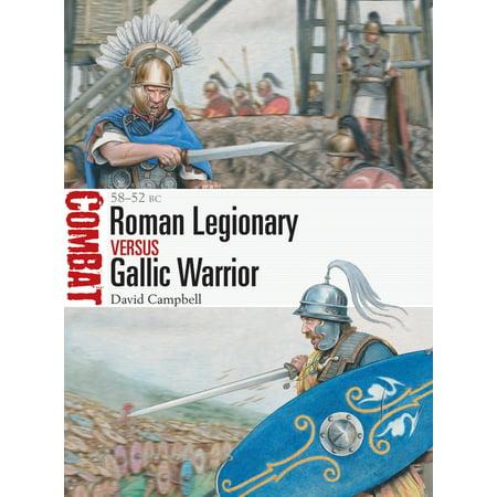 Combat: Roman Legionary Vs Gallic Warrior : 58-52 BC (Paperback)