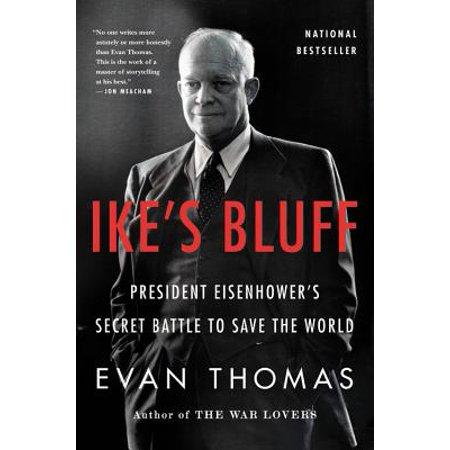 Ike's Bluff : President Eisenhower's Secret Battle to Save the