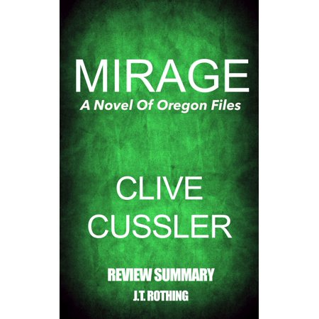 Mirage: A Novel Of Oregon Files by Clive Cussler - Summary Review - eBook ()