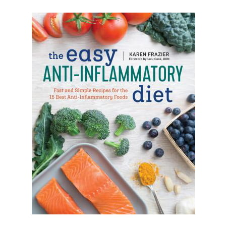 The Easy Anti Inflammatory Diet : Fast and Simple Recipes for the 15 Best Anti-Inflammatory (Best Diet For Rosacea)