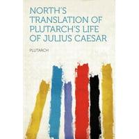 North's Translation of Plutarch's Life of Julius Caesar