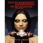 Rough Diamonds and Head Hunters - eBook