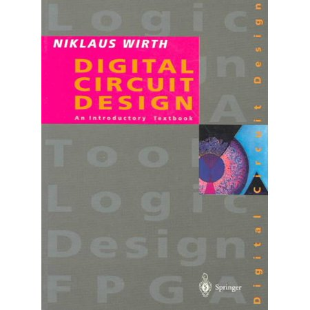 Digital Circuit Design for Computer Science Students, Niklaus Wirth