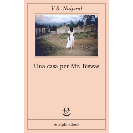 Una casa per Mr Biswas - eBook