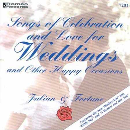 Songs Of Celebration and Love For Weddings and Other Happy Occasions