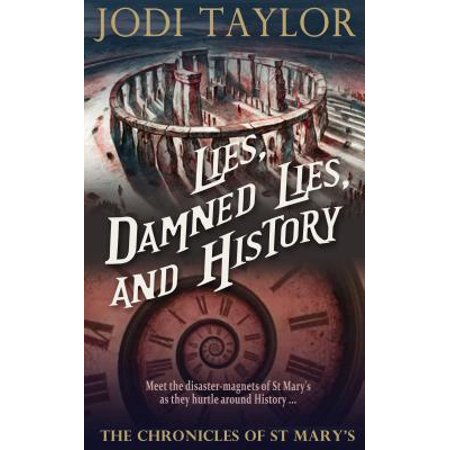 Lies, Damned Lies, and History: The Chronicles of St. Mary's Book Seven - eBook