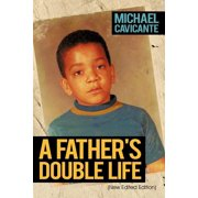 A Father's Double Life : (New Edited Edition)