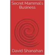 Secret Mammal's Business - eBook