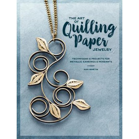 The Art of Quilling Paper Jewelry : Techniques & Projects for Metallic Earrings & Pendants](Halloween Art Projects Pinterest)