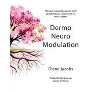 Dermoneuromodulation : Therapie Manuelle Pour Les Nerfs Peripheriques, Notamment Les Nerfs Cutanes