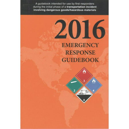 Emergency Response Guidebook : A Guidebook for First Responders During the Initial Phase of a Dangerous Goods/Hazardous Materials (Carriage Of Dangerous Goods By Road Regulations 1996)