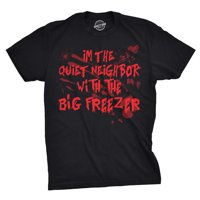 Mens Im The Quiet Neighbor With The Big Freezer Tshirt Funny Halloween Tee