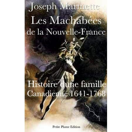 Les Machabées de la Nouvelle-France Histoire d'une famille Canadienne 1641-1768 - eBook