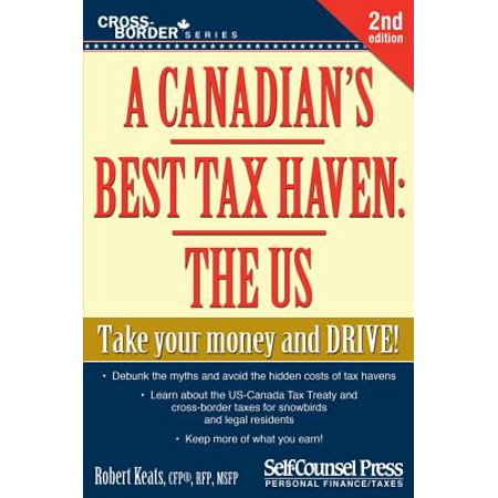 A Canadian's Best Tax Haven: The US : Take your money and
