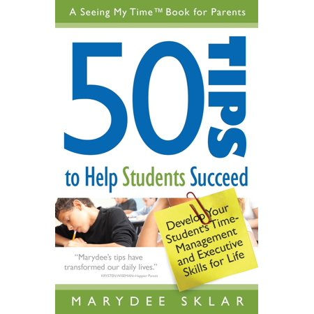 50 tips to help students succeed develop your students time 50 tips to help students succeed develop your students time management and executive skills altavistaventures