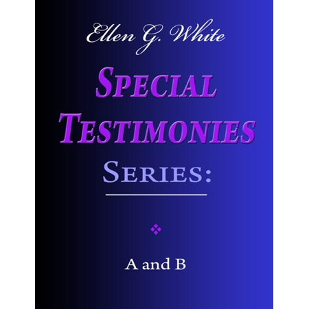 Ellen G. White Special Testimonies Series: A and B -
