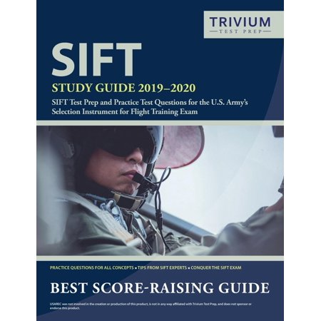 Sift Study Guide 2019-2020 : Sift Test Prep and Practice Test Questions for the U.S. Army's Selection Instrument for Flight Training Exam Wings Flight Training