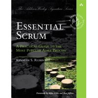Addison-Wesley Signature Series (Cohn): Essential Scrum : A Practical Guide to the Most Popular Agile Process (Paperback)