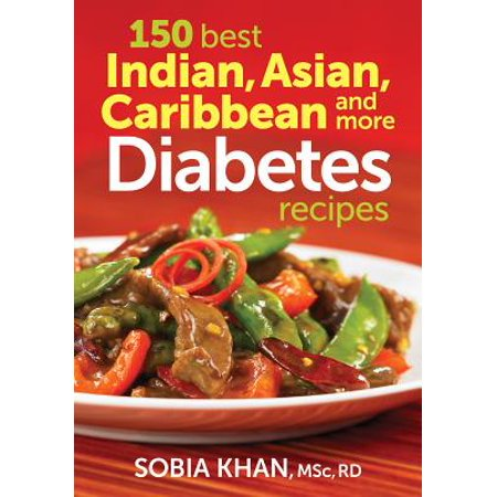 150 Best Indian, Asian, Caribbean and More Diabetes