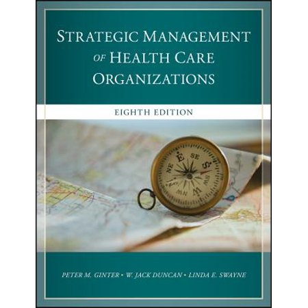The Strategic Management of Health Care (Leadership And Management Theories In Health Care)